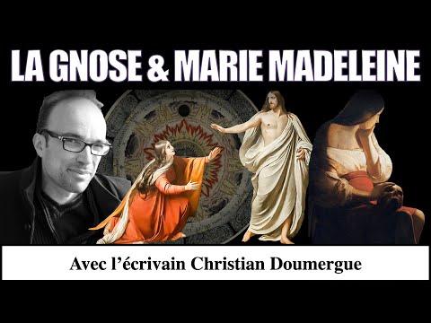 La Gnose des origines et Marie Madeleine - Christian Doumergue & Arcana