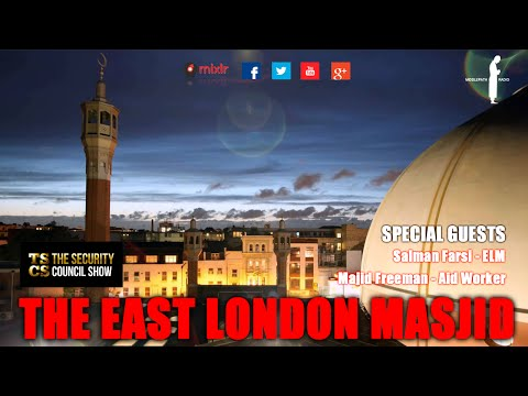 The Security Council Show - We talk about East London Masjid 01/12/15