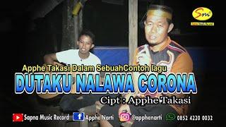 DUTAKU NALAWA CORONA (Contoh Lagu)  By Apphe Takasi (Official video music)