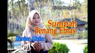 SUMPAH BENANG EMAS (Elvi S) - Revina Alvira # Dangdut Cover