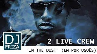 2 Live Crew - In The Dust (Tradução PT-BR/Legendado) Mp3