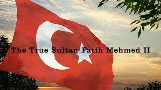 Mehmet Akif Alakurt - The True Sultan Fatih Mehmed II