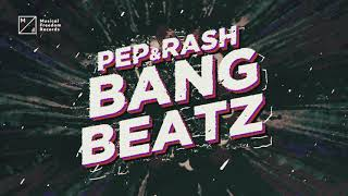 Pep & Rash - Bang Beatz