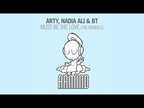 Arty, Nadia Ali & BT - Must Be The Love (Shogun Remix)