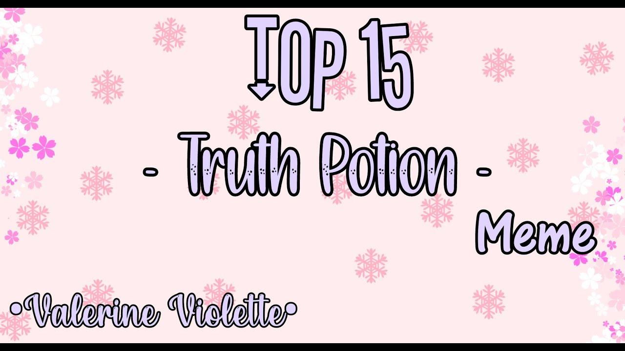 Download Top 15 - Truth Potion - Meme    Gacha Life & Gacha Club    •Valerine Violette•
