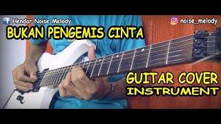 Gambar cover BUKAN PENGEMIS CINTA Guitar Cover Instrument By Hendar