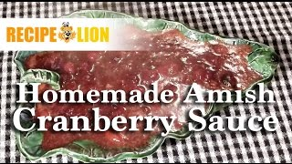 Homemade Amish Cranberry Sauce