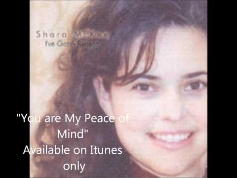 You are my peace of mind-Shara McKee