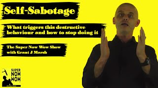 Self-Sabotage: What triggers this destructive behaviour and how to stop doing it: SNW 012