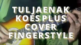 Tul jaenak |cover,guitar| Fingerstyle {koes plus}