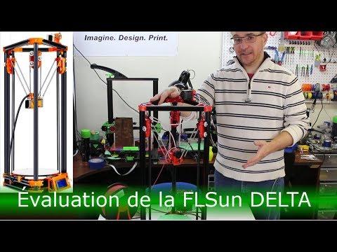 Évaluation De La FLSun Delta (Kossel)