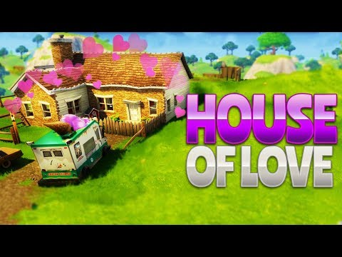 HOUSE OF LOVE (Fornite Battle Royale)