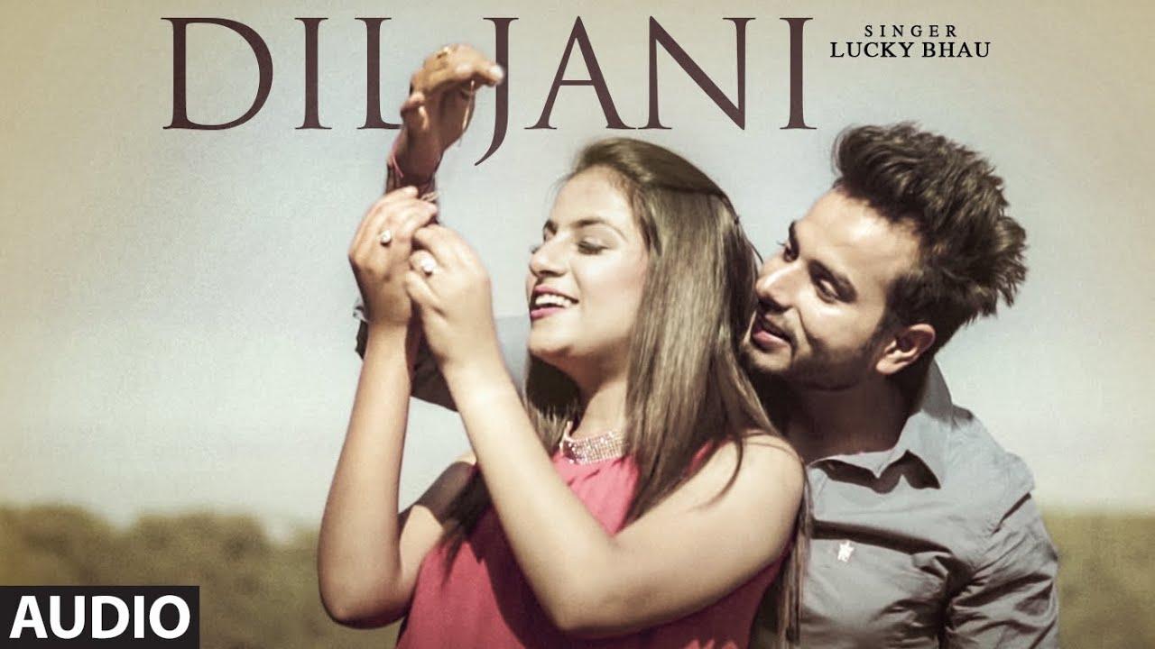 Dil Jani (Full Audio Song) Lucky Bhau   San J   Angad Singh Bali   Hit Punjabi Song 2020