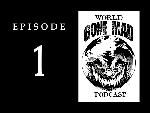 "WORLD GONE MAD PODCAST: Episode 1 ""Suggestion vs Auto-Suggestion"""