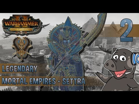 POWER UNITS! - Mortal Empires Legendary Settra (Tomb Kings) Campaign - Total War: Warhammer 2 - Ep2