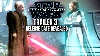 The Rise Of Skywalker Official Trailer 3 Release Date Revealed! (Star Wars Episode 9 Trailer 3)