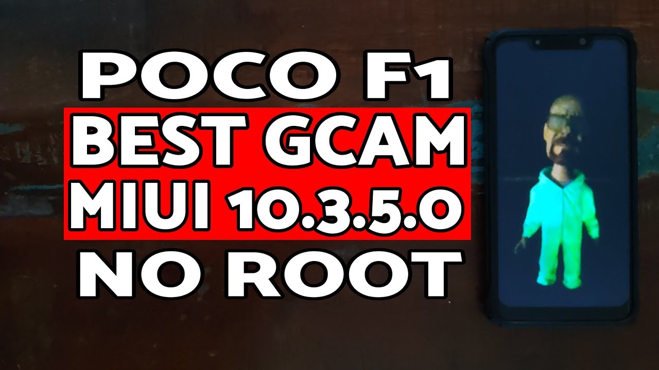 Poco F1 Best GCAM MIUI 10 3 5 0 Stable Without Root   Backup and Restore