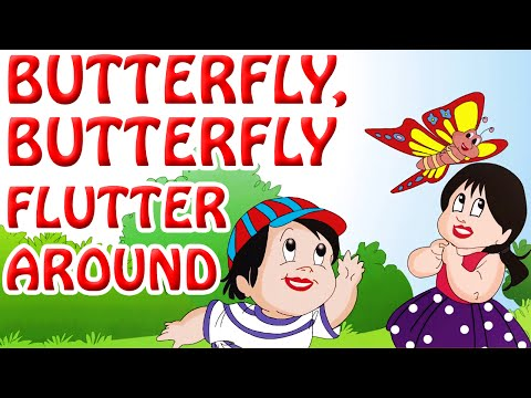 Butterfly ,Butterfly Flutter Around | Kids Nursery Rhymes