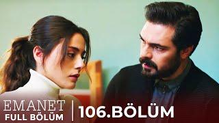 Emanet | 106. Bölüm