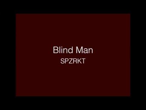 SPZRKT - Blind Man lyrics