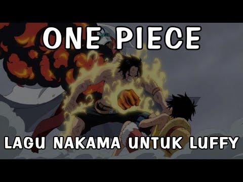 One Piece - Lagu Nakama untuk Luffy