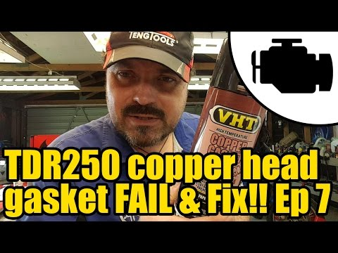#1152 - TDR250 Copper gasket FAIL & fix Ep7