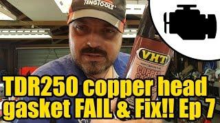 TDR250 Copper gasket FAIL & fix Ep.7 #1152