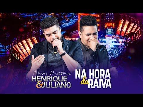 Henrique e Juliano - NA HORA DA RAIVA