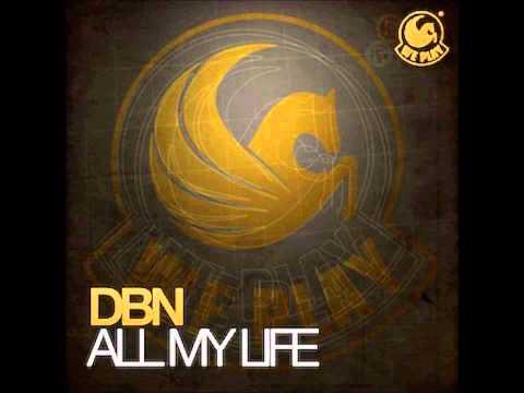 DBN ft. Jason Caesar - All My Life (Original Mix)