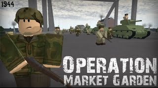 "Roblox - Operation Market Garden ""Taking over the Bridge"""