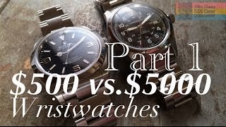 $500 Watch Vs. $5000 Watch Part 1 | What
