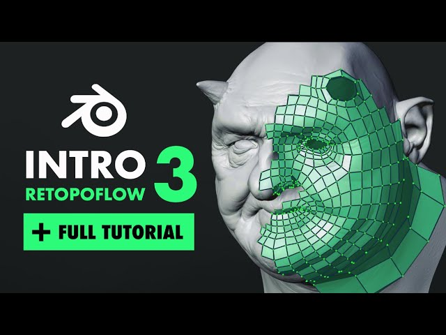 Learn RetopoFlow3 - Ultimate Retopo Tutorial