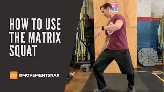 How to Use The Matrix Squat