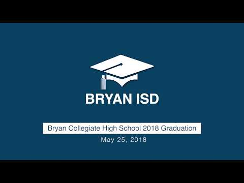 Bryan Collegiate High School 2018 Graduation