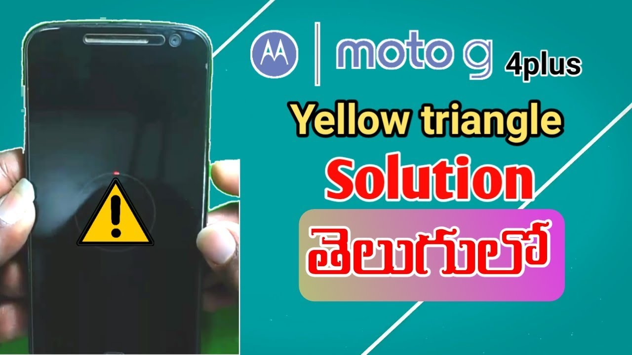 Motorola g4 plus yellow triangle solution   in Telugu   by
