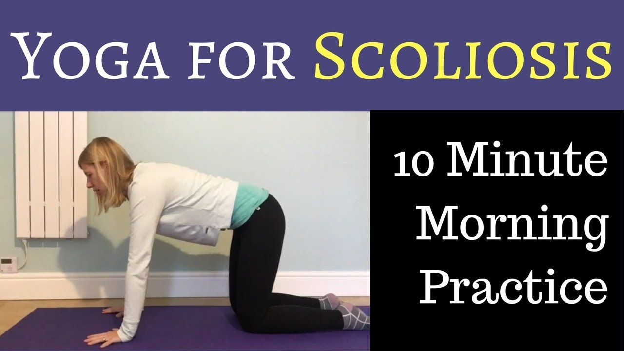 Yoga For Scoliosis 10 Minute Morning Practice Youtube