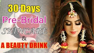 Pre Bridal Skin Care at Home to Get Gloss Skin in 30 Days, Skin Whitening Tips Remedies