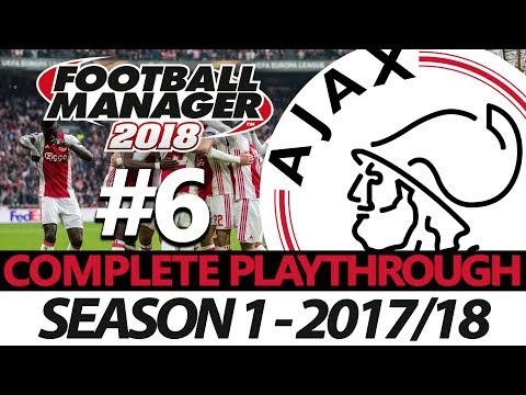 AJAX | #6 | EUROPE OR BUST | FOOTBALL MANAGER 2018
