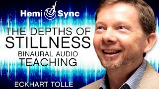 Special Teaching with Eckhart Tolle (Binaural Audio) Deepening the Dimension of Stillness