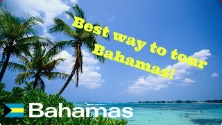 Bahamas Trip! best way to see the Island
