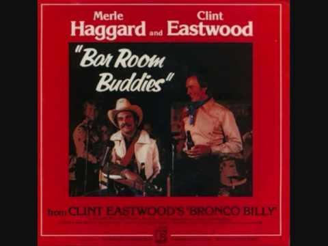 Merle Haggard & Clint Eastwood - Barroom Buddies