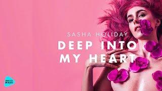 Скачать Sasha Holiday Deep Into My Heart Official Audio 2017