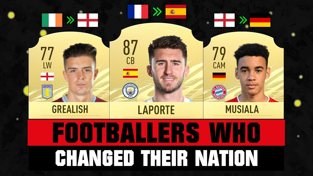 FOOTBALLERS Who Changed Their NATIONS! 😱🔥 ft. Laporte, Musiala, Grealish...