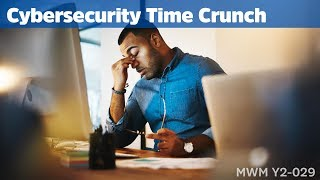 Cybersecurity Time Crunch