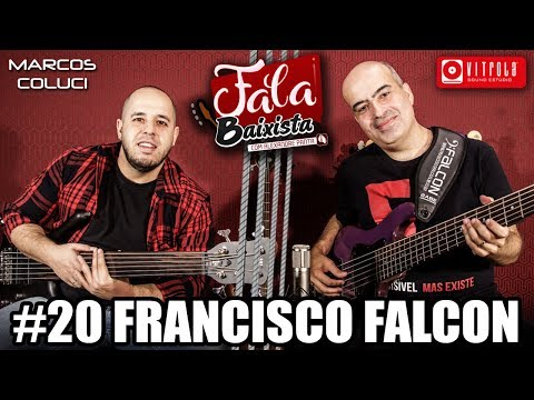 Francisco Falcon - Fala Baixista #20