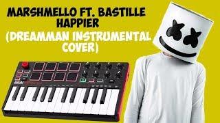 Marshmello ft. Bastille - Happier (DreamMan Instrumental Cover)