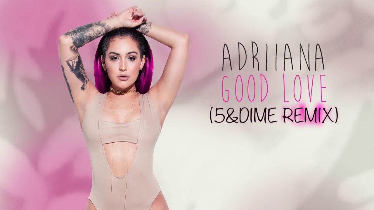 Adriiana - Good Love