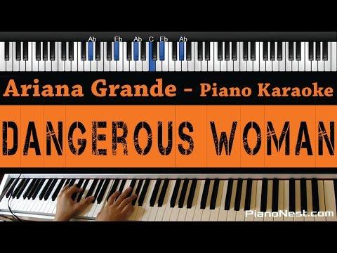 Ariana Grande - Dangerous Woman - Piano Karaoke / Sing Along / Cover with Lyrics