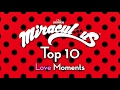 Miraculous Ladybug | 🐞 Top 10 Love Moments 🐞 | Tales of ladybug & Cat Noir
