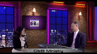 "G&B Ministry Season 16 Episode 3 ""እውነተኛ ንሰሃ እና ዕምነት"" ክፍል 3"
